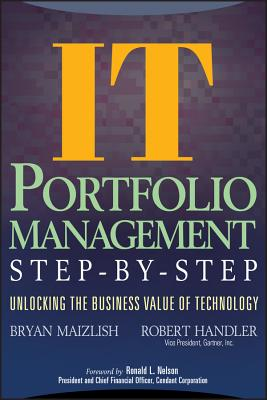 It (Information Technology) Portfolio Management Step-By-Step: Unlocking the Business Value of Technology - Maizlish, Bryan, and Handler, Robert
