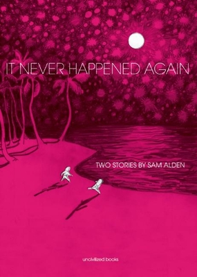 It Never Happened Again: Two Stories - Alden, Sam
