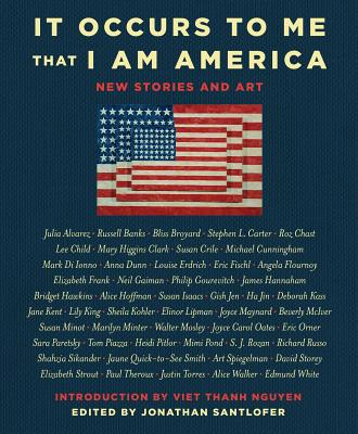 It Occurs to Me That I Am America: New Stories and Art - Russo, Richard, and Oates, Joyce Carol, and Gaiman, Neil