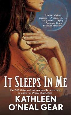 It Sleeps in Me - Gear, Kathleen O'Neal