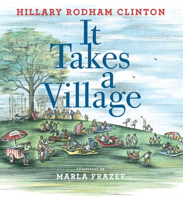 It Takes a Village: Picture Book - Clinton, Hillary Rodham