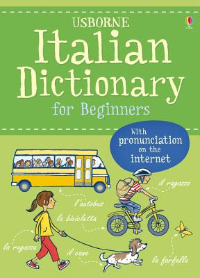 Italian Dictionary for Beginners - Holmes, Francoise, and Davies, Helen, and Shackell, John (Illustrator)