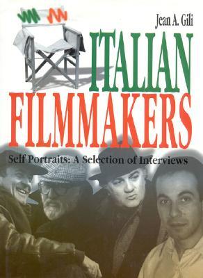 Italian Filmmakers: Self Portraits a Selection of Interviews - Gili, Jean A