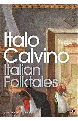 Italian Folktales - Calvino, Italo, and Martin, George (Translated by)
