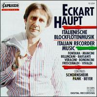 Italian Recorder Music - Achim Beyer (violone); Christine Schornsheim (harpsichord); Eckart Haupt (recorder); Siegfried Palm (viola da gamba)