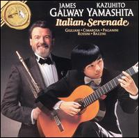 Italian Serenade [Expanded edition] - James Galway (flute); Kazuhito Yamashita (guitar)