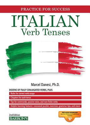 Italian Verb Tenses: Fully Conjugated Verbs - Danesi Ph D, Marcel