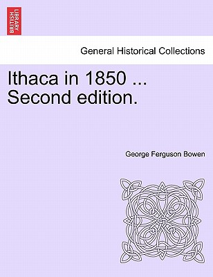 Ithaca in 1850 ... Second Edition. - Bowen, George Ferguson