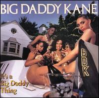 It's a Big Daddy Thing - Big Daddy Kane