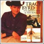 It's About Time/Ten Rounds - Tracy Byrd