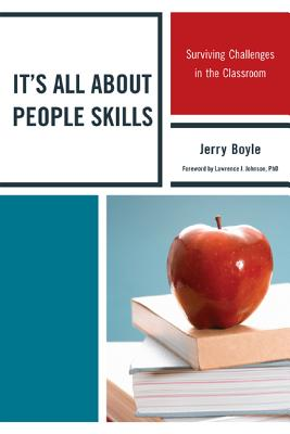 It's All about People Skills: Surviving Challenges in the Classroom - Boyle, Jerry