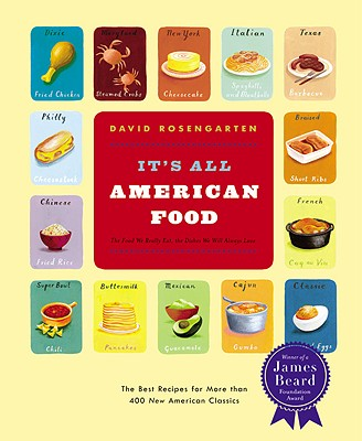 It's All American Food: The Best Recipes for More Than 400 New American Classics - Rosengarten, David