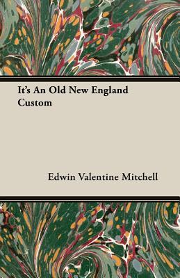 It's an Old New England Custom - Mitchell, Edwin Valentine