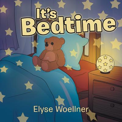 It's Bedtime - Woellner, Elyse