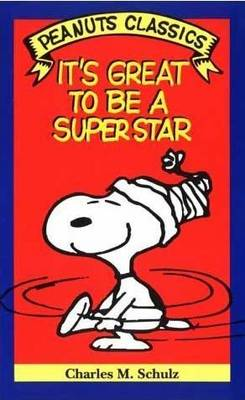 It's Great to Be a Superstar - Schulz, Charles M