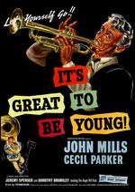 It's Great to Be Young - Cyril Frankel