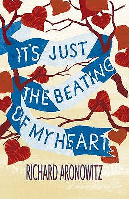 It's Just the Beating of My Heart - Aronowitz, Richard