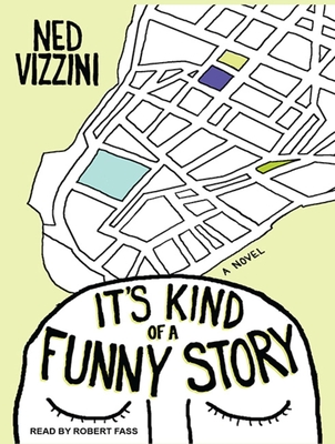 It's Kind of a Funny Story - Vizzini, Ned, and Fass, Robert (Narrator)