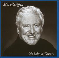 It's Like a Dream - Merv Griffin