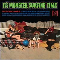 It's Monster Surfing Time - The Deadly Ones