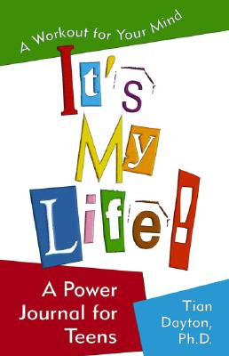 It's My Life! a Power Journal for Teens: A Workout for Your Mind - Dayton Ph D, Tian