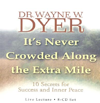 It's Never Crowded Along the Extra Mile - Dyer, Wayne W, Dr.