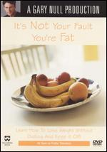 It's Not Your Fault You're Fat