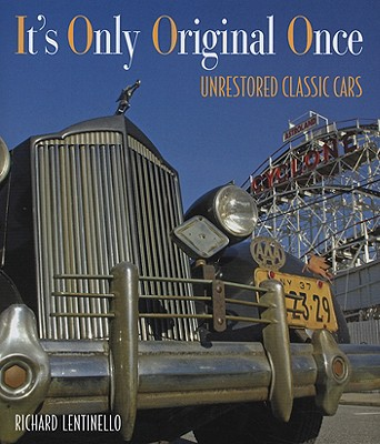 It S Only Original Once Unrestored Classic Cars Book By