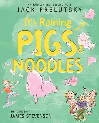 It's Raining Pigs & Noodles - Prelutsky, Jack