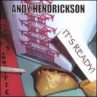 It's Ready - Andy Hendrickson