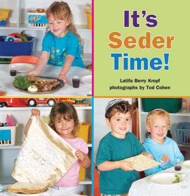 It's Seder Time! - Kropf, Latifa Berry, and Cohen, Tod (Photographer)
