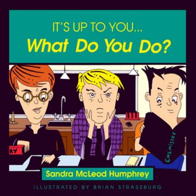 It's Up to You... What Do You Do? - Humphrey, Sandra McLeod