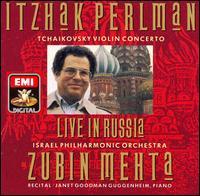Itzhak Perlman: Live in Russia - Itzhak Perlman (violin); Janet Goodman Guggenheim (piano); Israel Philharmonic Orchestra; Zubin Mehta (conductor)