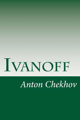 Ivanoff - Chekhov, Anton Pavlovich