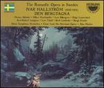 Ivar Hallström: Den Bergtagna - Bengt Krantz (vocals); Berit Lindholm (vocals); Helge Lannerback (vocals); Hillevi Martinpelto (vocals);...