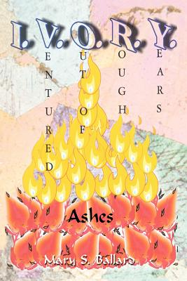Ivory: Ashes - Ballard, Mary S