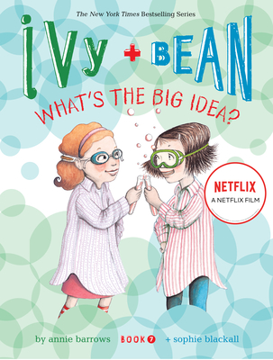 Ivy and Bean What's the Big Idea? (Book 7) - Barrows, Annie, and Blackall, Sophie (Illustrator)