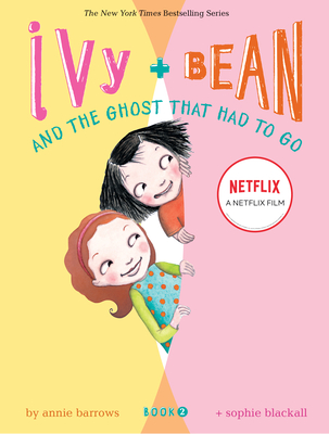 Ivy & Bean and the Ghost That Had to Go - Barrows, Annie
