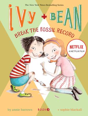 Ivy + Bean - Book 3: Break the Fossil Record - Barrows, Annie
