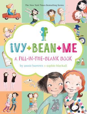 Ivy + Bean + Me: A Fill-In-The-Blank Book - Barrows, Annie