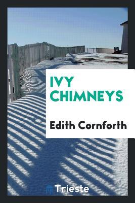 Ivy Chimneys - Cornforth, Edith