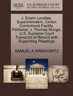 J. Edwin Lavallee, Superintendent, Clinton Correctional Facility, Petitioner, V. Thomas Mungo. U.S. Supreme Court Transcript of Record with Supporting Pleadings - Hirshowitz, Samuel A