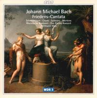 J. M. Bach: Friedens-Cantata - Bernard Scheffel (tenor); Claudia Schubert (alto); Das kleine Konzert; Ekkehard Abele (bass); Gotthold Schwarz (bass);...