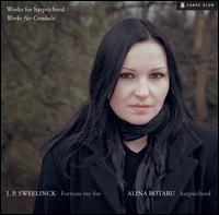 J.P. Sweelinck: Fortune My Foe -  Works for Harpsichord - Alina Rotaru (harpsichord)