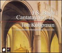J.S. Bach: Cantatas, Vol. 21 - Annette Markert (alto); Bogna Bartosz (alto); Caroline Stam (soprano); Christoph Prégardien (tenor); James Gilchrist (tenor);...
