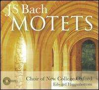 J.S. Bach: Motets - New College Choir, Oxford (choir, chorus); Edward Higginbottom (conductor)