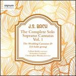 J.S. Bach: The Complete Solo Soprano Cantatas, Vol. 1 - The Wedding Cantata & Ich habe genug