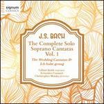 J.S. Bach: The Complete Solo Soprano Cantatas, Vol. 1 - The Wedding Cantata & Ich habe genug