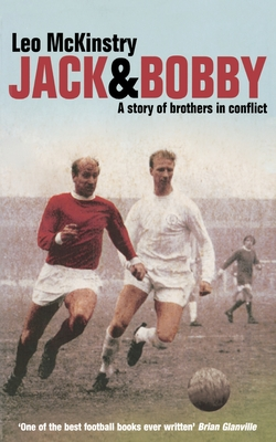 Jack and Bobby: A Story of Brothers in Conflict - McKinstry, Leo
