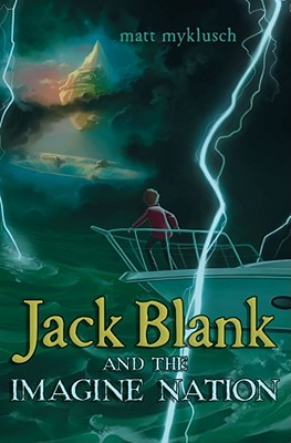 Jack Blank and the Imagine Nation - Myklusch, Matt